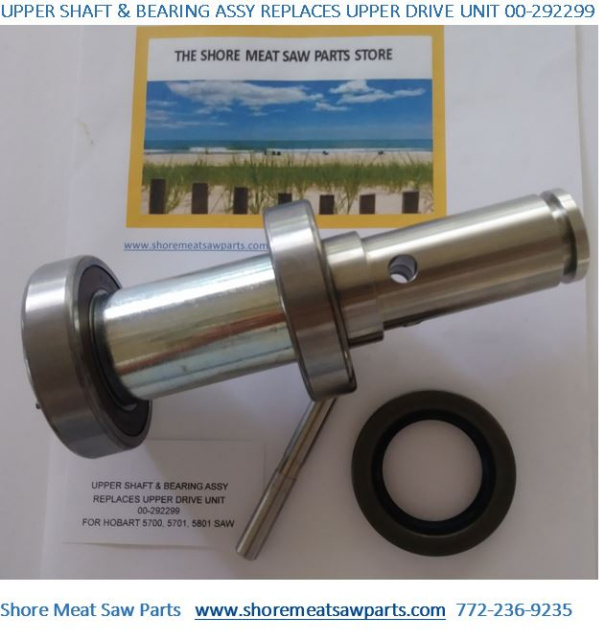 HOBART UPPER SHAFT & BEARING ASSEMBLY REPLACES UPPER DRIVE UNIT 00-292299  FOR HOBART 5700, 5701, 58