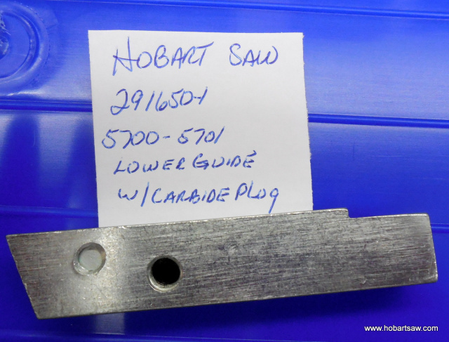 Lower Guide with Carbide Plug  for Hobart 5700 & 5701 Meat Saws